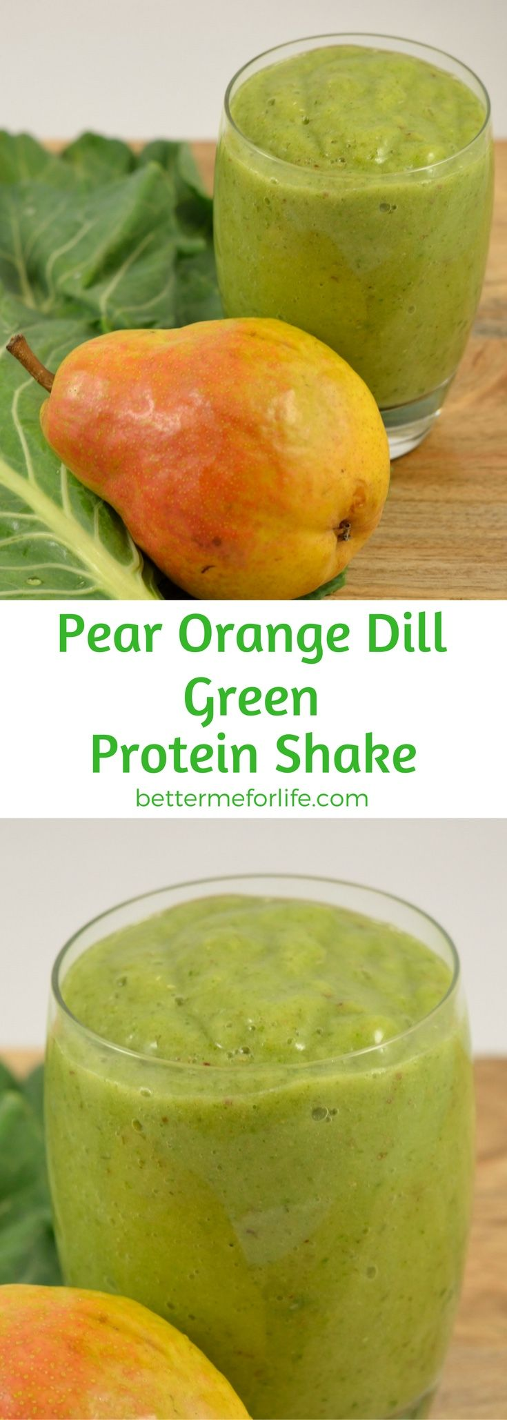 The flavor of this pear orange dill green protein shake is sweet and tart. It's a wonderful addition for anyone who is trying to add more greens to their diet. Find the recipe on BetterMeforLife.com | green protein shake recipes | green protein shakes | healthy green protein shakes | green protein shakes for weight loss | green protein shake recipes weight loss | green protein shake recipes diet #greenproteinshakes #greenproteinshakerecipes #proteinpowder #greenproteinshake…