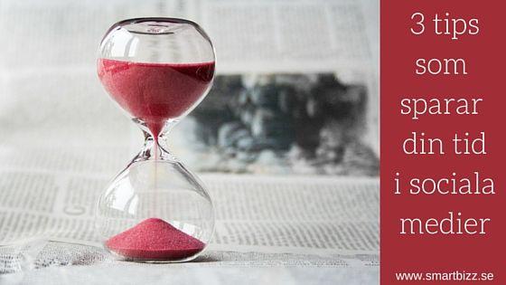 Läs 3 enkla tips som sparar din tid i sociala medier  #Socialamedier #smartbizz