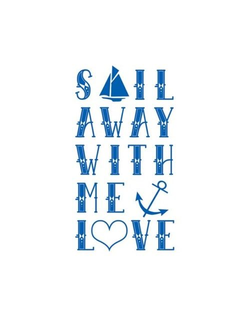 sail away with me: Delta Gamma, Anchors, Life, Quotes, Sailaway, Sail Away, Things, Nautical