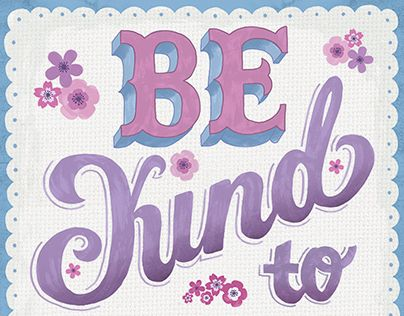 "Check out new work on my @Behance portfolio: ""Be kind"" http://be.net/gallery/37587645/Be-kind"