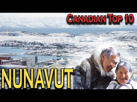 Canadian Top 10: Facts About Nunavut - YouTube