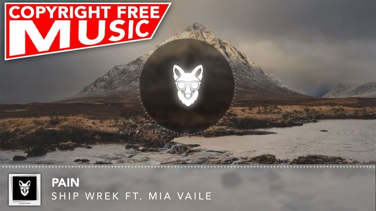 No Copyright Music For Youtube Video - Ship Wrek - Pain (ft. Mia Vaile) ...