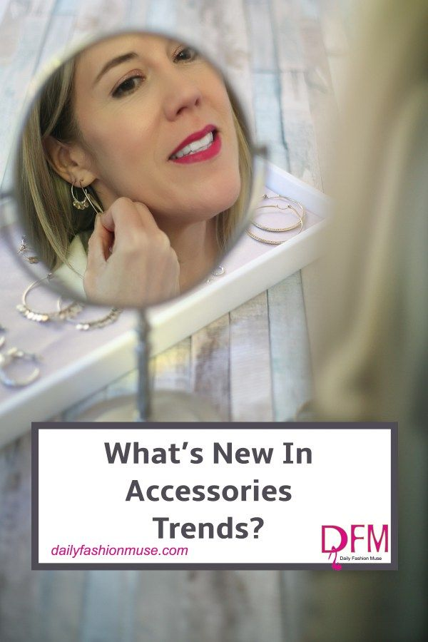 What's New In Accessories Trends?