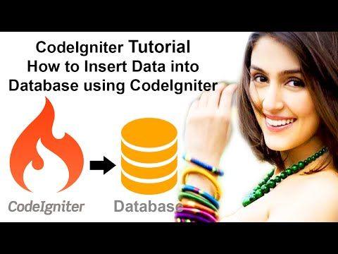 CodeIgniter Tutorial: How to Insert Data into Database using CodeIgniter - YouTube