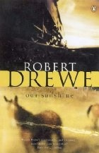 Our Sunshine by Robert Drewe (The story of Ned Kelly)