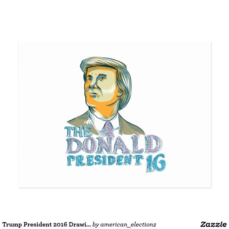 "Trump President 2016 Drawing Postcard. 2016 American elections postcard with a sketch style illustration showing American real estate magnate, television personality, politician and Republican 2016 presidential candidate Donald John Trump with the words ""The Donald President 2016."" #Trump2016 #republican #americanelections #elections #vote2016 #election2016"