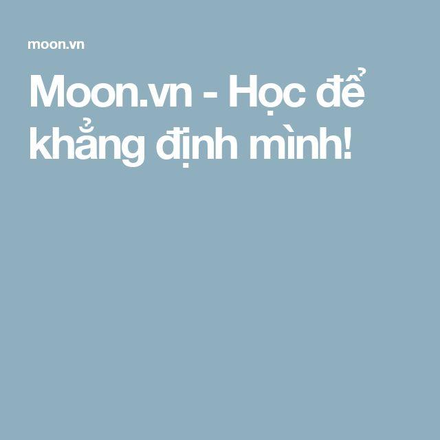 Moon.vn - Học để khẳng định mình!