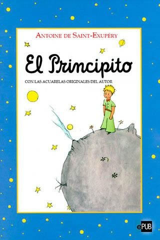 El Principito | epubgratis.me | ePub: eBooks con estilo | Libros gratis en español | iPad. iPhone. iPod. Papyre. Sony Reader. Kindle. Nook.