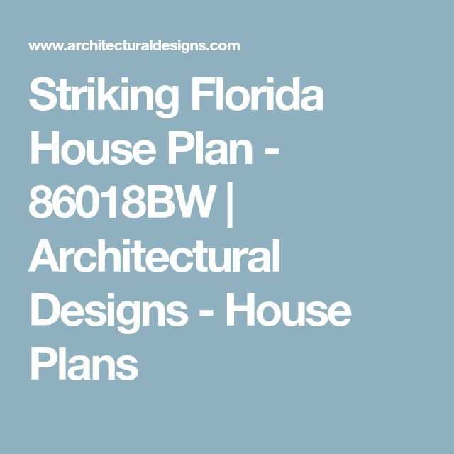 Striking Florida House Plan - 86018BW | Architectural Designs - House Plans