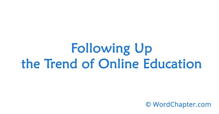 Following Up the Trend of Online Education | Online Degrees
