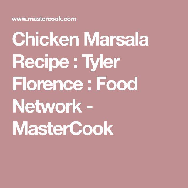 Best 25 tyler florence chicken marsala ideas on pinterest chicken marsala recipe tyler florence food network mastercook forumfinder Images