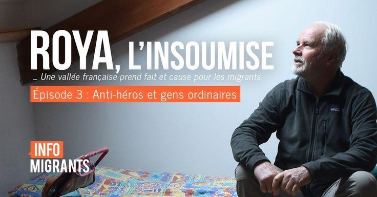 """#Longformat: """"Roya, l'insoumise: Épisode 3, Anti-héros et gens ordinaires"""" #France24 #InfoMigrants"""