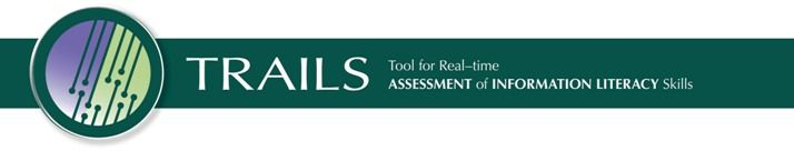 TRAILS-InformationLiteracy  TRAILS @ http://www.trails-9.org  Knowledge assessment site for 21st Century Skills