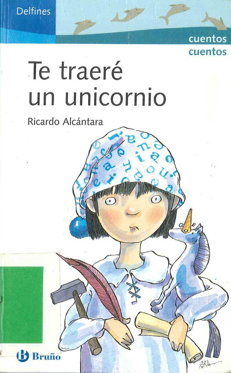 Te traeré un unicornio de Ricardo Alcántara; ilustraciones de Mabel Piérola. Publicado por Bruño, 2005.