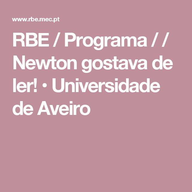 RBE / Programa /                  / Newton gostava de ler! • Universidade de Aveiro