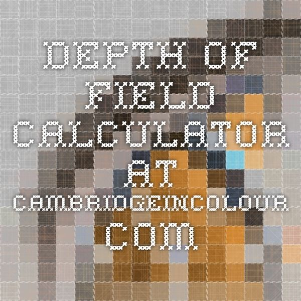 Depth of field calculator at cambridgeincolour.com