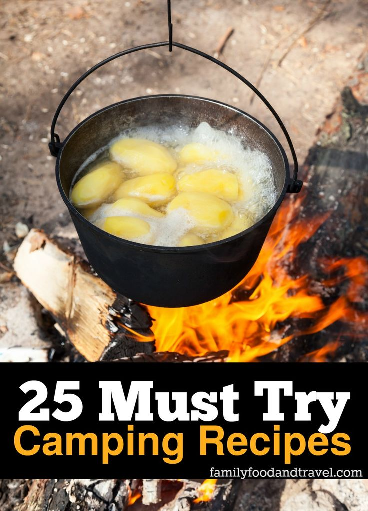 25 Must Try Camping Recipes - all the best recipes for camping from desserts to breakfast. Grab a new idea or two for our next family camping trip. Turn camping into a delicious adventure.
