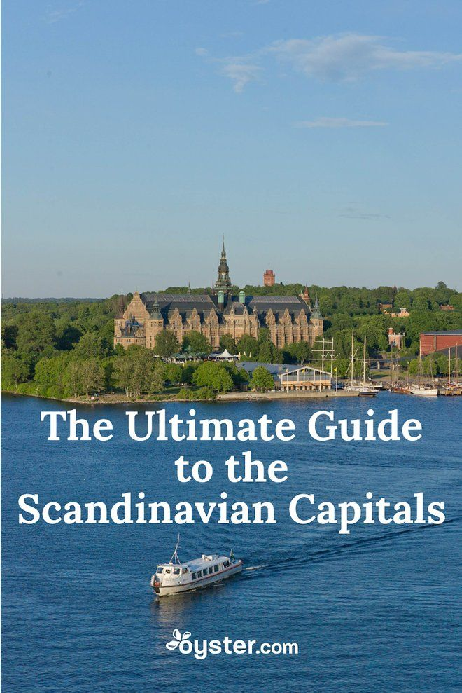 The Ultimate Guide To The Scandinavian Capitals Oyster Com Scandinavia Travel See The Northern Lights Dream Vacations