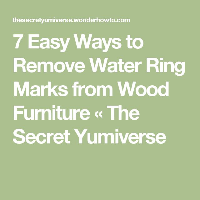 The + best Remove water rings ideas on Pinterest