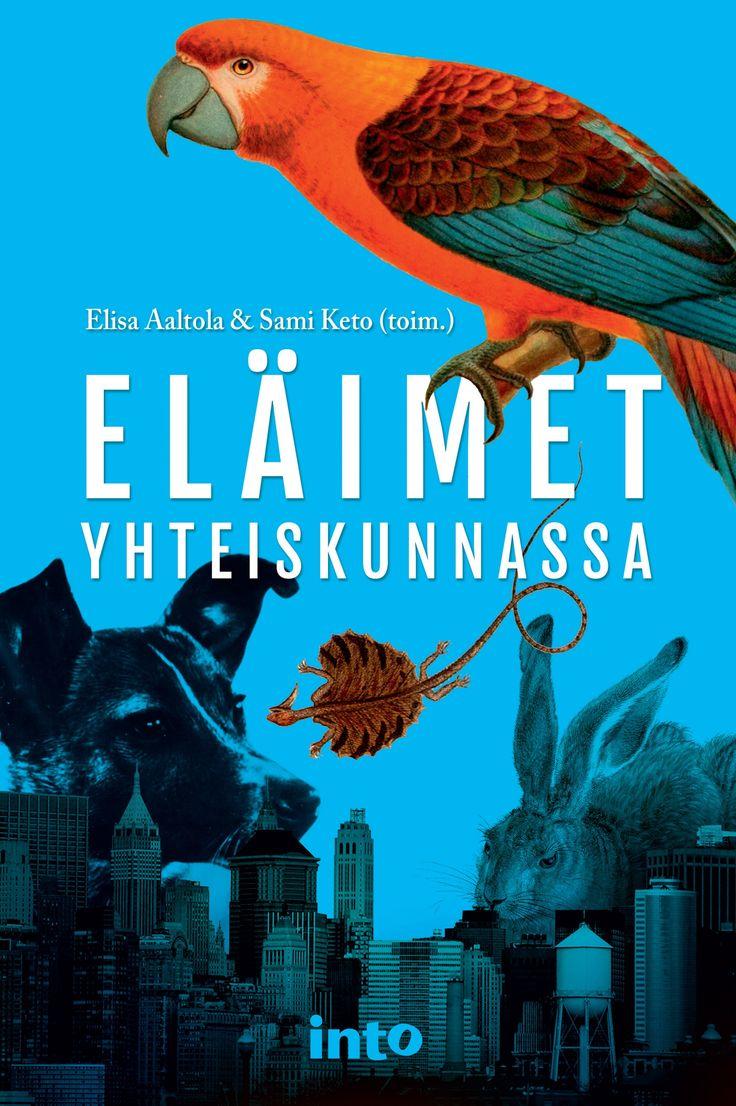 Aaltola, Elisa & Keto, Sami (toim.): Eläimet yhteiskunnassa