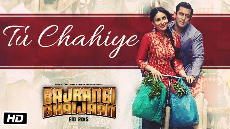 'Tu Chahiye' VIDEO Song   Atif Aslam   Bajrangi Bhaijaan   Salman Khan, ...