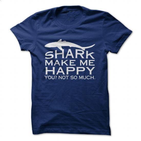 Sharks Make Me Happy - #t shirts online #champion hoodies. SIMILAR ITEMS => https://www.sunfrog.com/Hobby/Sharks-Make-Me-Happy-96628970-Guys.html?60505