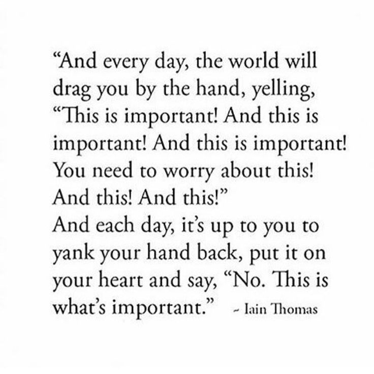 Prioritise. Learn to ignore the white noise in the world. Bigger picture my loves