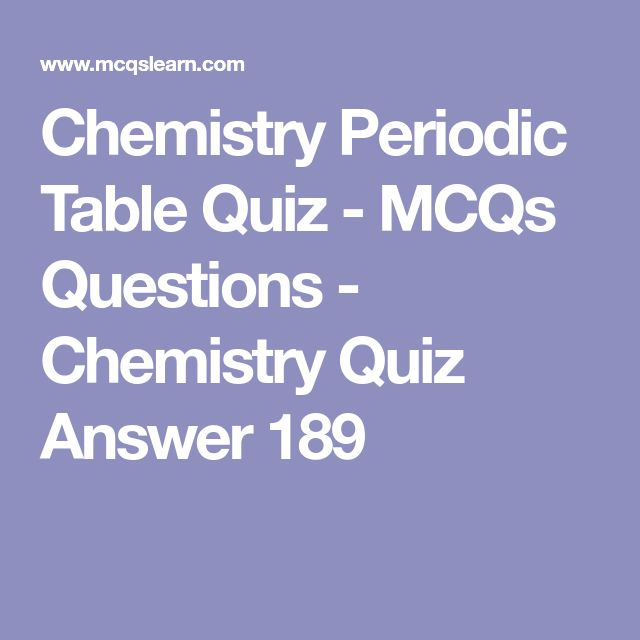 Chemistry Periodic Table Quiz - MCQs Questions - Chemistry Quiz Answer 189
