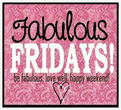 Fabulous Fridays Pictures, Photos, and Images for Facebook, Tumblr, Pinterest, and Twitter