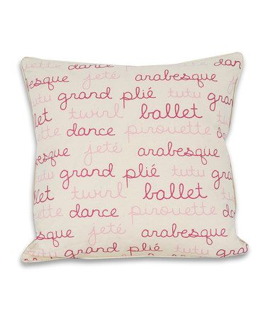 Take a look at this Pink Ballerina Words Throw Pillow by THRO on #zulily today!