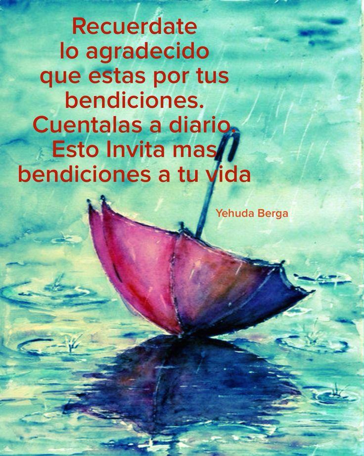 〽️Recuérdate lo agradecido que estás por tus bendiciones.Yehuda Berg