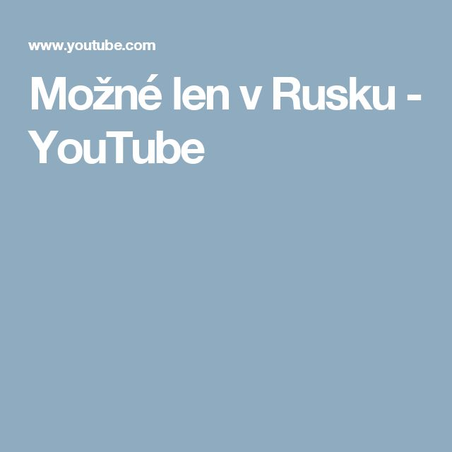 Možné len v Rusku - YouTube