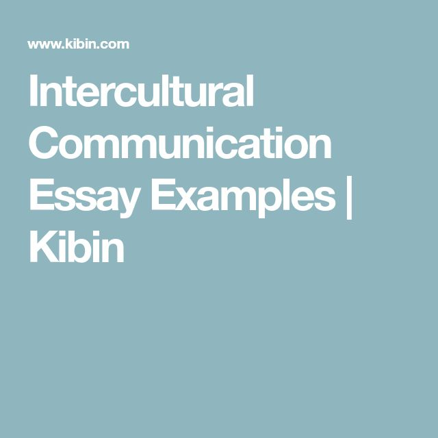 best intercultural communication ideas around  intercultural communication essay examples kibin