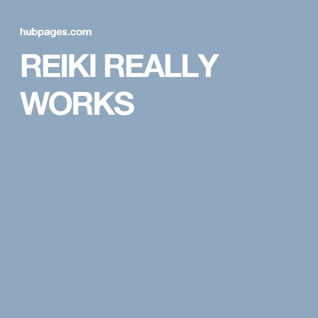 REIKI REALLY WORKS