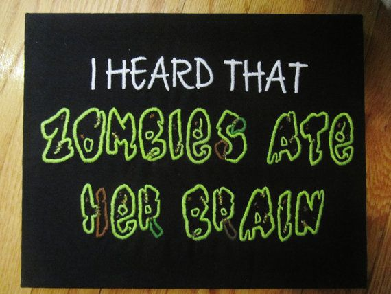 Mmm, brains!  This handmade zombie-fied embroidery was inspired by the song Zombies Ate Her Brain by Toronto psychobilly band The Creepshow.