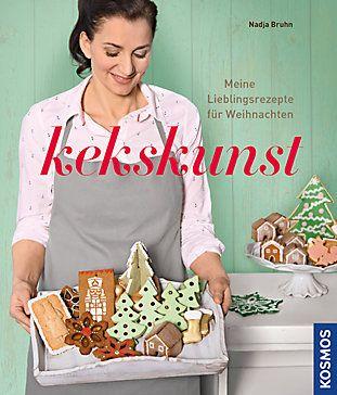Kekskunst: Meine Lieblingsrezepte für Weihnachten von Nadja Bruhn, Kosmos Verlag 2015, ISBN-13: 978-3440148143