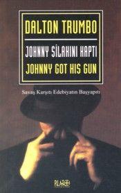 Johnny Silahını Kaptı - Dalton Trumbo
