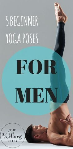 THE WELLNESS BLOG 5 Beginner Yoga Poses For Men Toning/Yoga/Meditation/Poses/Weight Loss/Wellbeing