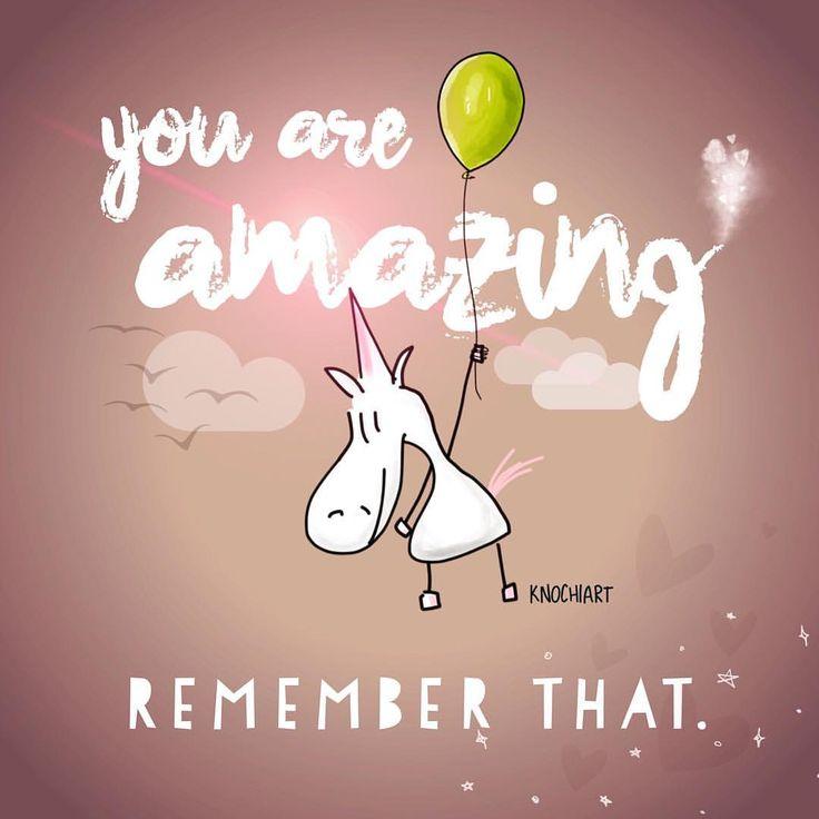 #YOU ARE #AMAZING ✨ #REMEMBER THAT. Macht euch ein schönes #Wochenende ☺️ #herzallerliebst #spruch #Sprüche #spruchdestages #motivation #thinkpositive ⚛ #themessageislove #pokamax #unicorn #einhorn Teilen und Erwähnen absolut erwünscht...