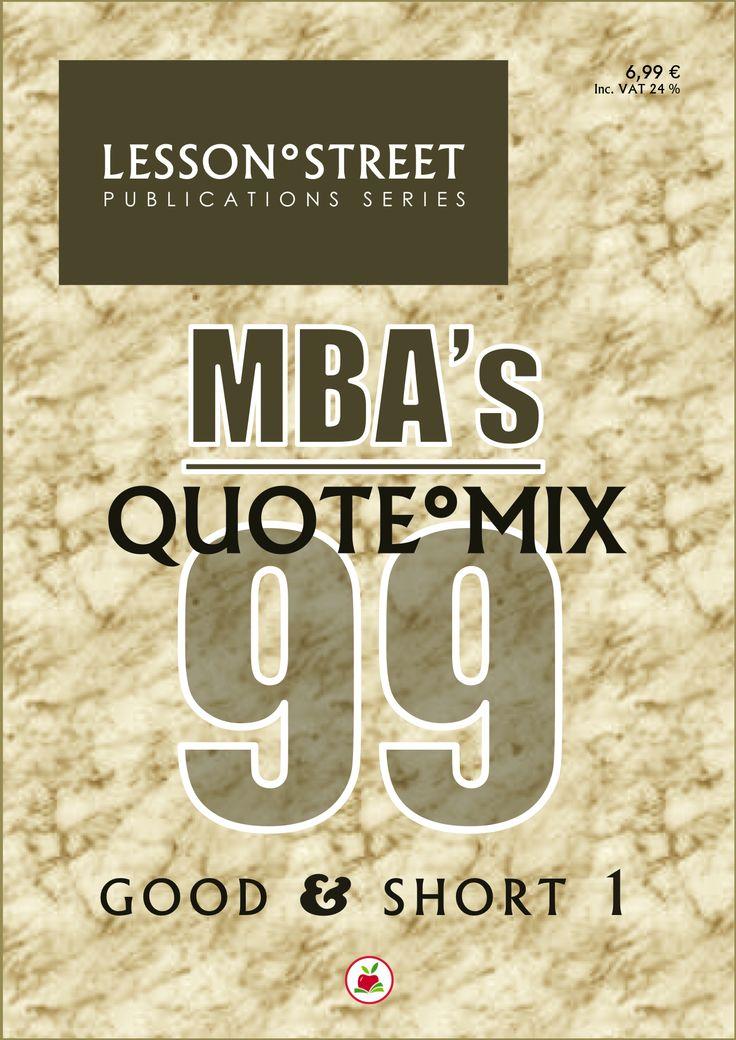 MBA'S QUOTE°MIX 99 – Good & Short 1   E-julkaisu (PDF)   Hinta 6,99 €   Tutustumisversio 11 sitaattia 0 €   Lahjalisenssi 99,99 €