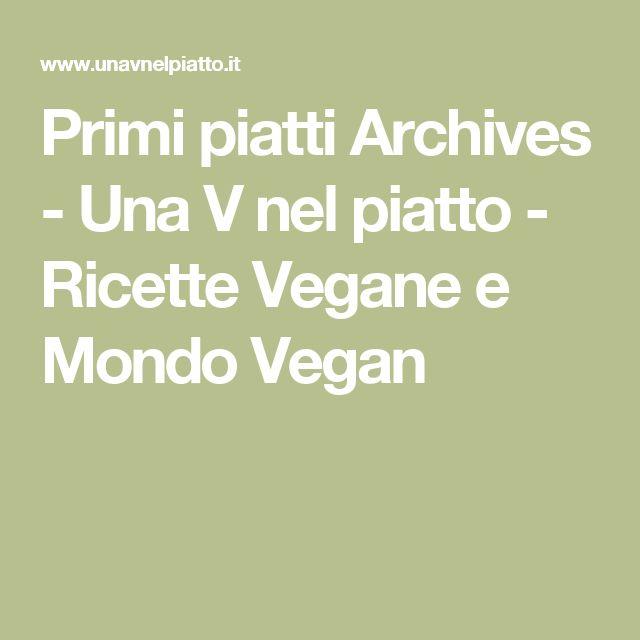 Primi piatti Archives - Una V nel piatto - Ricette Vegane e Mondo Vegan