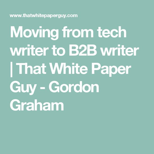 Moving from tech writer to B2B writer