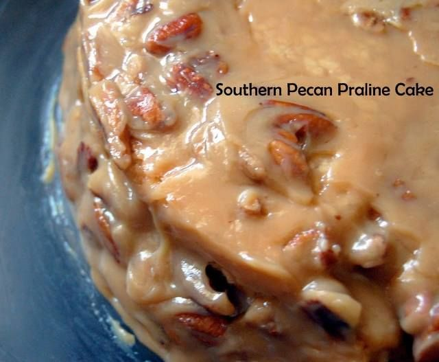 Southern Pecan Praline Cake | Cakes I would like to eat | Pinterest