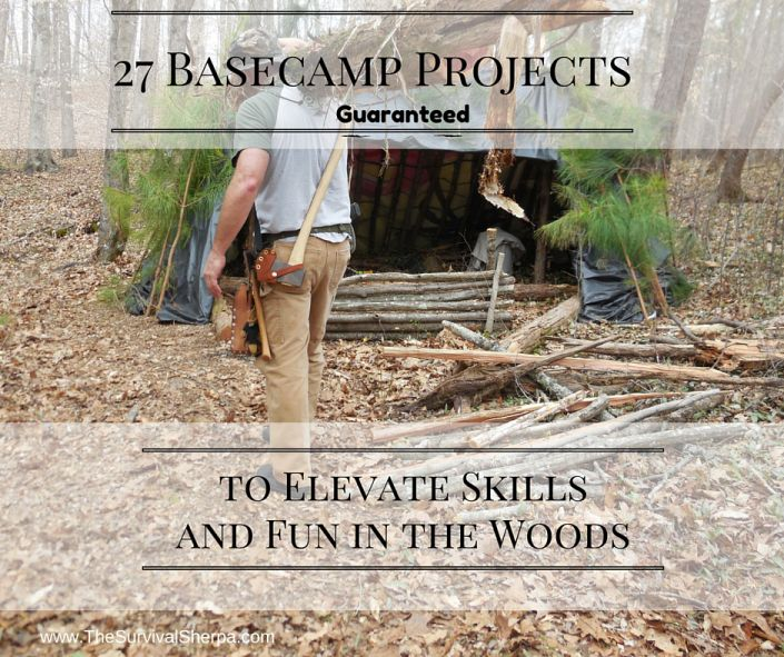 27 Basecamp Projects Guaranteed to Elevate Skills and Fun in the Woods - TheSurvivalSherpa.com
