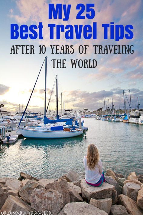 My 25 Best Travel Tips After Ten Years of Traveling the World - Ordinary Traveler.