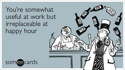 :): Happy Hour, Work, Friends, Happyhour, Greeting Cards, Ecards, E Cards, True Stories, Funny People