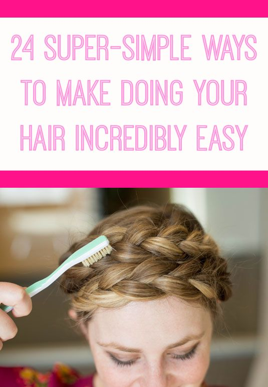 24 Super-Simple Ways to Make Doing Your Hair Incredibly Easy - Seriously, you'll be out the door before you know it.