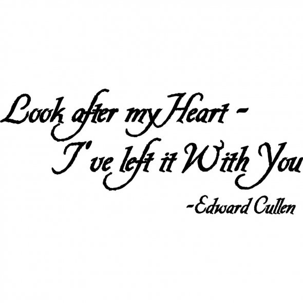 Look after my heart I've left it with you Edward Cullen twilight
