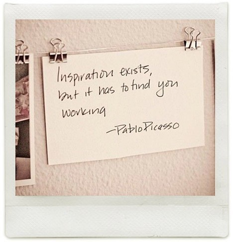 """inspiration exists, but it has to find you working."" -Pablo Picasso -- seeds tee quote"