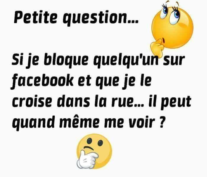 Petite Question Si Je Bloque Quelqu Un Sur Facebook Et Que